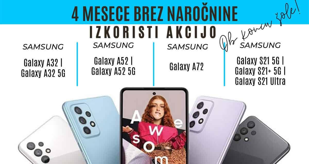 4 mesece brez naročnine! Ob nakupu izbranih mobitelov Samsung